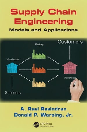Supply Chain Engineering: Models and Applications