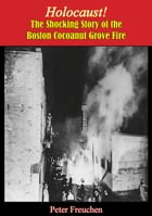 Holocaust!: The Shocking Story of the Boston Cocoanut Grove Fire by Paul Benzaquin