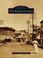 The Harrison Area by Crane Historical Society