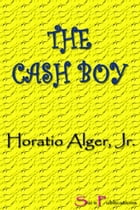 The Cash Boy by Horatio Alger Jr.