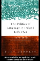 The Politics of Language in Ireland 1366-1922