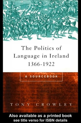 Book The Politics of Language in Ireland 1366-1922 by Crowley, Tony