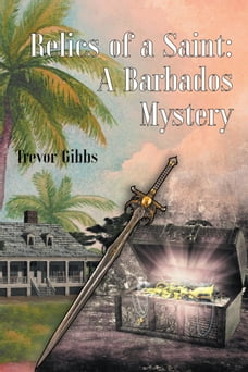 Relics of a Saint: A Barbados Mystery