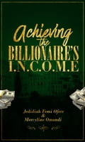 9789966099563 - Jedidiah Femi Ofere, Mercyline Omondi: Achieving the Billionaires I.N.C.O.M.E - Book