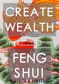 Create Wealth:: With Feng Shui