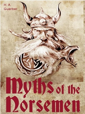 Myths of the Norsemen / From the Eddas and Sagas