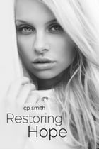 Restoring Hope by C.P. Smith