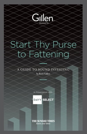Start Thy Purse to Fattening: A Guide to Sound investing