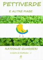 Pettiverde (illustrato): Le fiabe di Nathalie vol 1° by Nathalie Guarneri