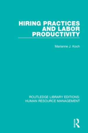 Hiring Practices and Labor Productivity