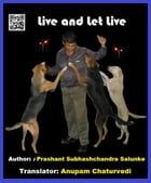Live and Let Live by Prashant Salunke