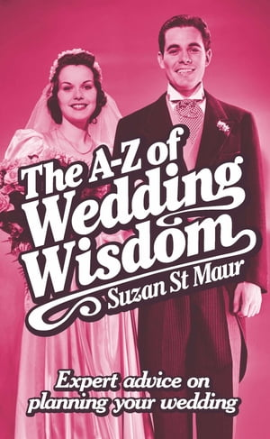 The A-Z of Wedding Wisdom