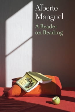 Book A Reader on Reading by Alberto Manguel