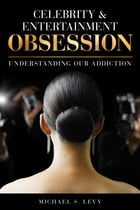 Celebrity and Entertainment Obsession: Understanding Our Addiction