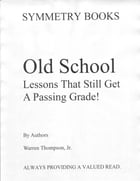 Old School Lessons That Still Get A Passing Grade! by Warren Thompson