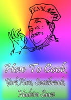 How To Cook York Ham, Sweetbreads, Madeira Sauce by Cook & Book