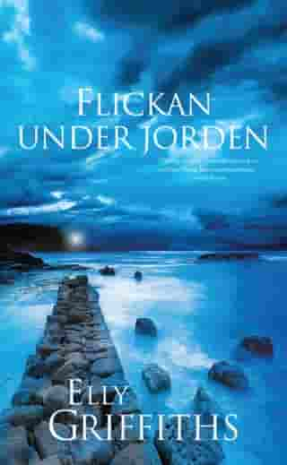 Flickan under jorden by Elly Griffiths