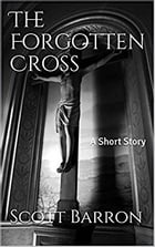 The Forgotten Cross: A short story teaser by Scott Barron