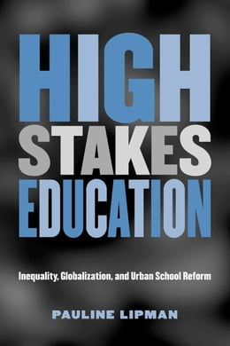 Book High Stakes Education by Lipman, Pauline