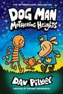 Dog Man: Mothering Heights: From the Creator of Captain Underpants (Dog Man #10) Cover Image