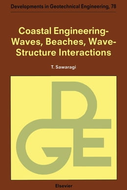 Book Coastal Engineering - Waves, Beaches, Wave-Structure Interactions by Sawaragi, T.