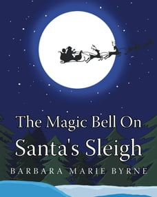 The Magic Bell On Santa's Sleigh