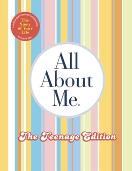 Book All About Me Teenage Edition: The Story of Your Life by Philipp Keel
