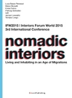 Nomadic Interiors: Living and Inhabiting in an Age of Migrations by Luca Basso Peressut
