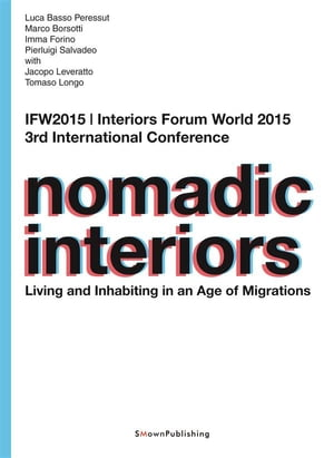 Nomadic Interiors: Living and Inhabiting in an Age of Migrations