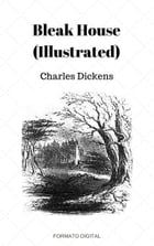 Bleak House (Illustrated) by Charles Dickens