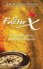 El factor X by Dr. Camilo Cruz