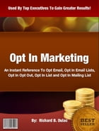 Opt In Marketing by Clinton Gilkie