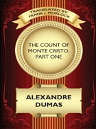 The Count of Monte Cristo, Part One: A Play in Five Acts by Alexandre Dumas