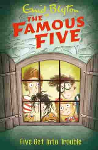 Five Get Into Trouble: Book 8 by Enid Blyton