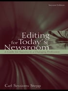 Editing for Today's Newsroom: A Guide for Success in a Changing Profession