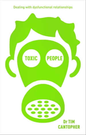Toxic People Dealing With Dysfunctional Relationships