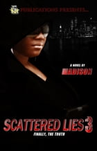 Scattered Lies 3 (5 Star Publications Presents) by Madison