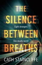 The Silence Between Breaths by Cath Staincliffe