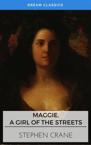 Maggie, a Girl of the Streets (Dream Classics)