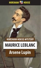 The Extraordinary Adventures of Arsene Lupin, Gentleman-Burglar by Maurice Leblanc
