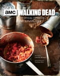 The Walking Dead: The Official Cookbook and Survival Guide e13e5881-62b7-4605-b36a-b5f0bb70b111