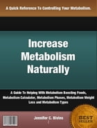 Increase Metabolism Naturally by Jennifer C. Bivins
