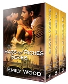 The Rags and Riches Series Box Set by Emily Wood