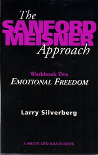 The Sanford Meisner Approach: Workbook Two, Emotional Freedom