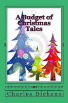 A Budget of Christmas Tales (Illustrated Edition) by Charles Dickens and others