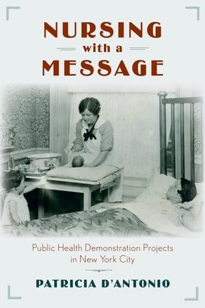 Nursing with a Message Public Health Demonstration Projects in New York City