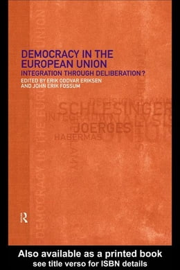 Book Democracy in the European Union by Eriksen, Erik Oddvar