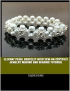 Elegant Pearl Bracelet With Sew-on Crystals Jewelry Making and Beading Tutorial de XQDesigns