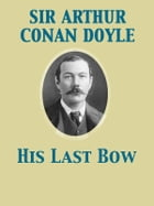 His Last Bow by Arthur Conan Sir Doyle