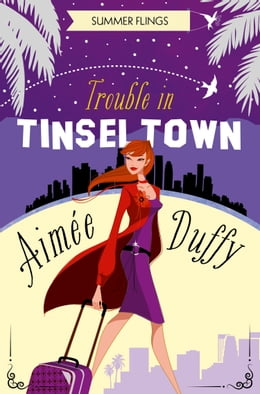 Book Trouble in Tinseltown (Summer Flings, Book 1) by Aimee Duffy